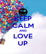 KEEP CALM AND LOVE UP - Personalised Poster A4 size