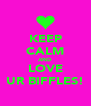 KEEP CALM AND LOVE UR BIFFLES! - Personalised Poster A4 size