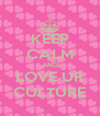 KEEP CALM AND LOVE UR CULTURE - Personalised Poster A4 size