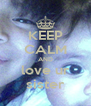 KEEP CALM AND love ur sister - Personalised Poster A4 size