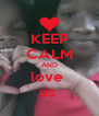 KEEP CALM AND love  us  - Personalised Poster A4 size