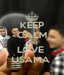 KEEP CALM AND LOVE  USAMA  - Personalised Poster A4 size
