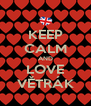KEEP CALM AND LOVE VĚTRÁK - Personalised Poster A4 size