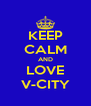 KEEP CALM AND LOVE V-CITY - Personalised Poster A4 size