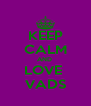 KEEP CALM AND  LOVE  VADS - Personalised Poster A4 size