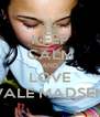 KEEP CALM AND LOVE VALE MADSEN - Personalised Poster A4 size