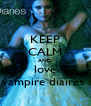 KEEP CALM AND love vampire diaires  - Personalised Poster A4 size