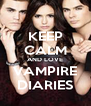 KEEP CALM AND LOVE VAMPIRE DIARIES - Personalised Poster A4 size