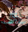 KEEP  CALM and Love VAMPIRE KNIGHT  - Personalised Poster A4 size