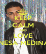 KEEP CALM AND LOVE VANESA MEDINA<3 - Personalised Poster A4 size