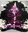 KEEP CALM AND LOVE VASKI'RIT - Personalised Poster A4 size
