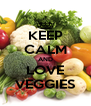 KEEP CALM AND LOVE VEGGIES - Personalised Poster A4 size