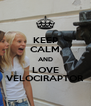 KEEP CALM AND LOVE VELOCIRAPTOR - Personalised Poster A4 size