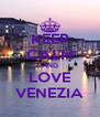 KEEP CALM AND LOVE VENEZIA - Personalised Poster A4 size