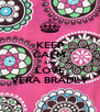 KEEP CALM AND LOVE VERA BRADLY - Personalised Poster A4 size