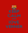 KEEP CALM AND lOVE VERNER - Personalised Poster A4 size