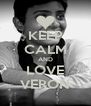 KEEP CALM AND LOVE VERON - Personalised Poster A4 size