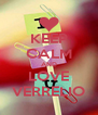 KEEP CALM AND LOVE VERRELIO - Personalised Poster A4 size