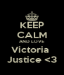 KEEP CALM AND LOVE Victoria  Justice <3 - Personalised Poster A4 size