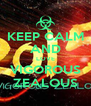 KEEP CALM AND LOVE VIGOROUS ZEALOUS - Personalised Poster A4 size