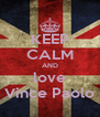 KEEP CALM AND love Vince Paolo - Personalised Poster A4 size