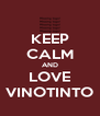 KEEP CALM AND  LOVE  VINOTINTO - Personalised Poster A4 size