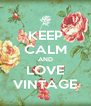 KEEP CALM AND LOVE VINTAGE - Personalised Poster A4 size