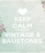 KEEP CALM AND LOVE VINTAGE & BAUSTONES - Personalised Poster A4 size