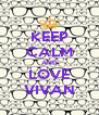 KEEP CALM AND LOVE VIVAN - Personalised Poster A4 size