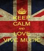 KEEP CALM AND LOVE VIVE MUSIC - Personalised Poster A4 size