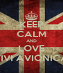 KEEP CALM AND LOVE VIVI AVIONICA - Personalised Poster A4 size