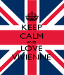KEEP CALM AND LOVE VIVIENNE - Personalised Poster A4 size