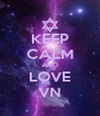 KEEP CALM AND LOVE VN - Personalised Poster A4 size
