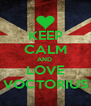 KEEP CALM AND  LOVE VOCTORIUS - Personalised Poster A4 size