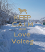 KEEP CALM AND Love Voiteg - Personalised Poster A4 size