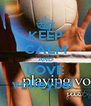 KEEP CALM AND LOVE volleybal  - Personalised Poster A4 size