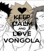 KEEP CALM AND LOVE VONGOLA - Personalised Poster A4 size
