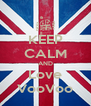 KEEP CALM AND Love VooVoo - Personalised Poster A4 size