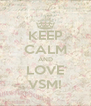 KEEP CALM AND LOVE VSM! - Personalised Poster A4 size