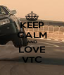 KEEP CALM AND LOVE VTC - Personalised Poster A4 size