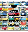 KEEP CALM AND LOVE VW's - Personalised Poster A4 size