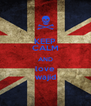 KEEP CALM AND love wajid - Personalised Poster A4 size