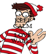 KEEP CALM AND LOVE WALLY - Personalised Poster A4 size