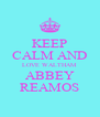 KEEP CALM AND LOVE WALTHAM ABBEY REAMOS - Personalised Poster A4 size