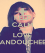 KEEP CALM AND LOVE WANDOUCHEEE  - Personalised Poster A4 size