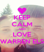KEEP CALM AND LOVE WARREN ELS - Personalised Poster A4 size