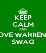 KEEP CALM AND LOVE WARREN'S SWAG - Personalised Poster A4 size