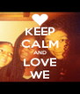 KEEP CALM AND LOVE WE - Personalised Poster A4 size