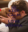 KEEP CALM AND LOVE WEMMA - Personalised Poster A4 size