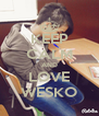 KEEP CALM AND LOVE WESKO - Personalised Poster A4 size